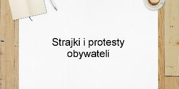 Strajki i protesty obywateli