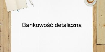 Bankowość detaliczna
