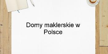 Domy maklerskie w Polsce