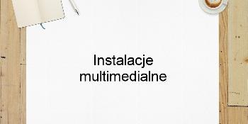 Instalacje multimedialne